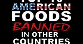 Top 10 American Foods Banned in Other Countries – Get Your Health Up